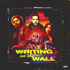 Writing on the wall – French Montana Ft. Post Malone, Cardi B (MP3 Download & Lyrics) >> N.Rs