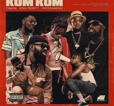 Timaya ft. King Perryy & Patoranking – Kom Kom | Mp3 Download & Lyrics >> N.Rs