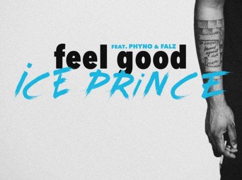 Feel Good – Ice Prince Zamani Ft. Falz, Phyno   MP3 Download & Lyrics >> N.Rs