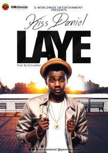 Kiss Daniel – Laye | Mp3 Download & Lyrics  N.Rs
