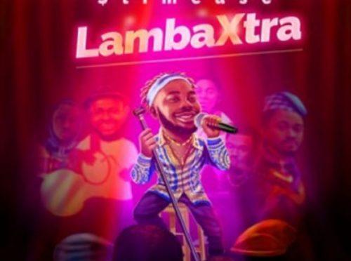 Slimcase – Lamba Xtra   Mp3 Download & Lyrics  N.Rs